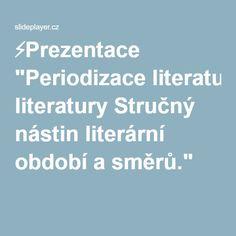 """⚡Prezentace """"Periodizace literatury Stručný nástin literární období a směrů."""""""