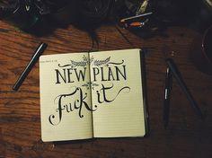 New plan.