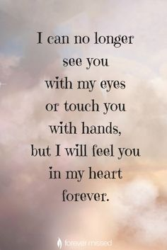 Missing You Quote Pictures hun for always forever i will find you in my heart i Missing You Quote. Here is Missing You Quote Pictures for you. Missing You Quote 93 cute missing you quotes sayings missing someone. Missing You Quote. Missing You Quotes, Quotes To Live By, Loss Of A Loved One Quotes, Lost Love Quotes, Daughter Love Quotes, Loss Quotes, Me Quotes, Loss Of Mother Quotes, In Loving Memory Quotes