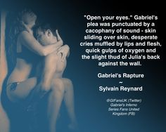"""""""Open your eyes …"""" Gabriel's Rapture by @sylvain Reynard  Gabriel's Redemption can't get here soon enough!    THANK YOU Sylvain!"""