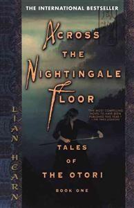 12,60€. Lian Hearn: Across the Nightingale Floor: Tales of the Otori Book One