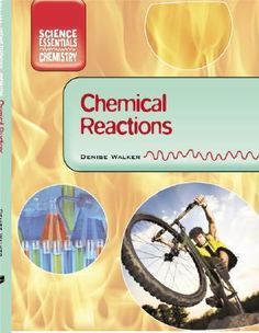 Physical and chemical changes -- How to start a chemical reaction -- Exothermic and endothermic reactions -- Understanding equations -- Decomposition, precipitation, and combustion -- Displacement reactions -- Reversible reactions -- Electrolysis -- Analyzing chemical reactions -- Biological reactions -- How to speed up a reaction. Chemical Nomenclature, Science Chemistry, Science Curriculum, Chemical Reactions, Children's Literature, Student Learning, Physics, Chemical Change, Classroom