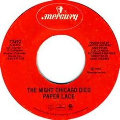 Paper Lace - The Night Chicago Died - 1974. Chris owned this very 45 and I remember him singing this song. I still know all of the words.