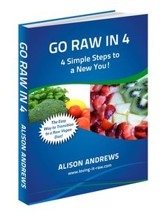 Click on this pin to get this ebook FREE! Go Raw In 4: 4 Simple Steps To A New You! www.loving-it-raw.com/raw-vegan-diet-ebook-giveaway.html    raw vegan, raw food diet, raw foods, raw, vegan