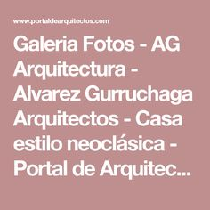 Galeria Fotos - AG Arquitectura - Alvarez Gurruchaga Arquitectos - Casa estilo neoclásica - Portal de Arquitectos