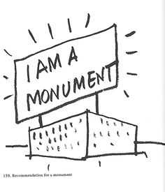 "Robert Venturi, Denise Scott Brown, and Steve Izenour, ""I Am a Monument"" from Learning from Las Vegas, 1972 Louis Kahn, Philip Johnson, Architecture Student, Architecture Drawings, Famous Architecture, Denise Scott Brown, Concept Diagram, Reading Lists, Las Vegas"