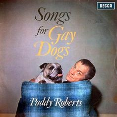 Song for Gay Dogs- Paddy Roberts