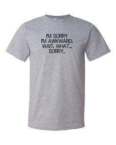 Sorry I'm Awkward T-Shirt