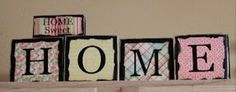 Home Sweet Home: 6x6 blocks with scrapbook paper and vinyl. Match to any decor.