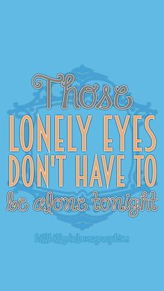 hillbillydeluxegraphics:Lonely Eyes- Chris Young