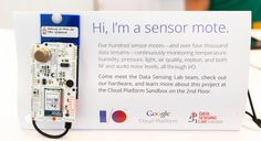 A sensor mote at Google I/O records humidity; audio and radio-frequency noise; temperature; light; and more.