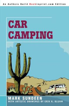 Car Camping by Mark Sundeen Camping Books, Camping Gear, This Is A Book, The Book, Car Set, Naive, Book Worms, Writer, Novels
