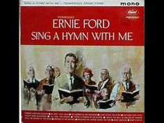 I Love to Tell the Story - Tennessee Ernie Ford....when I was five he had his own show...Loved this man so much....