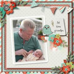 First Time Grandpa by Tbear. Kits by Meryl Bartho: Paper Flower Meadow http://scrapbird.com/designers-c-73/k-m-c-73_516/meryl-bartho-c-73_516_522/paper-flower-meadow-kit-p-17873.html AND clusters http://scrapbird.com/designers-c-73/k-m-c-73_516/meryl-bartho-c-73_516_522/paper-flower-meadow-clusters-p-17874.html