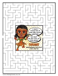 Help Girl Scout Superhero Twilight find her way out of the maze while learning part of the Girl Scout Law: Responsible for What I Say and Do.  Free printable maze and other Superhero Twilight products and activities available at MakingFriends.com