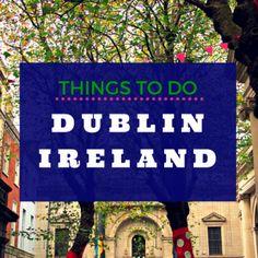 Things to Do Dublin Ireland