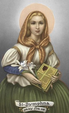 Saint Dymphna; mentally ill, mental disturbed, insane, mentally disordered   (thatlittlecatholicgirl)