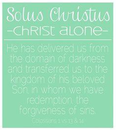 Colossians 1: 13-14, Solus Christus