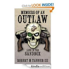 Memoirs of an Outlaw: Life in the Sandbox by Robert M. Tanner III -A dramatic new take on the Iraq War that focuses more on the personal aspects of war rather than exclusively on combat. With a touching approach to the camaraderie, daily life, and devastating losses, this enlightening memoir by Robert M. Tanner delves into the brotherhood that's formed throughout a deployment while documenting the combat experiences and daily life of a Marine.