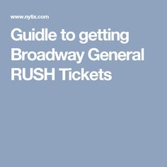Guidle to getting Broadway General RUSH Tickets