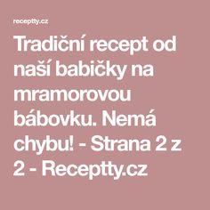 Tradiční recept od naší babičky na mramorovou bábovku. Nemá chybu! - Strana 2 z 2 - Receptty.cz
