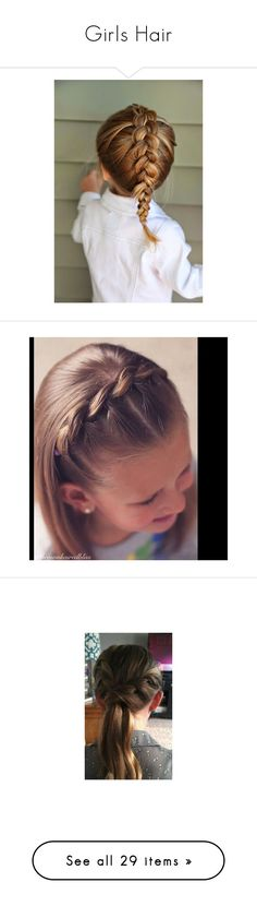 """""""Girls Hair"""" by polkadot-shorts ❤ liked on Polyvore featuring hair, kids, hairstyles, kids hair, girls, accessories, girls hair, children, beauty products and haircare"""