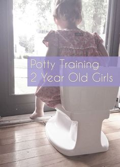 Oh, potty training! Tips for 2 year old girls!!!!!!