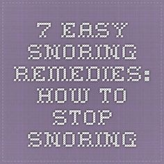 7 Easy Snoring Remedies: How to Stop Snoring