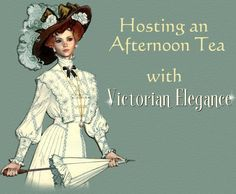 Hosting an Afternoon Tea   This is a great Pin Lots of ideas