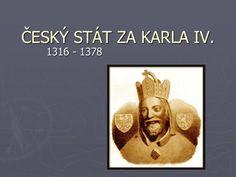 ČESKÝ STÁT ZA KARLA IV. 1316 - 1378. School Hacks, Movies, Movie Posters, Literatura, Historia, Films, Film Poster, Cinema, Movie