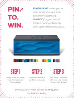 Win a customized #JAMBOX! Simply repin this image from the StackSocial Pinterest page, follow at least one of our boards, and leave a comment with your color preference. One lucky winner will be selected March 29, 2013. Thanks & good luck!!!