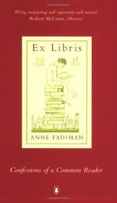Ex Libris: Confessions of a Common Reader by Anne Fadiman, http://www.amazon.co.uk/dp/0140283706/ref=cm_sw_r_pi_dp_VI1Isb0HC81FS