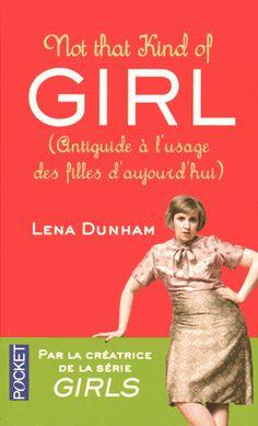 Not that kind of girl - Dunham Lena