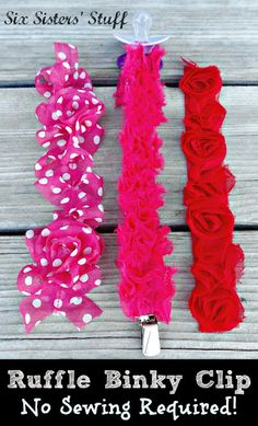 DIY Ruffle Binky Clip (no sewing required!). These make a great baby shower gift! SixSistersStuff.com #gift #baby #DIY Binky, Pacifier Clips, Baby Girl Gifts, Baby Sewing, Baby Shower Gifts, Ruffle Trim, Ruffles, Crafts, Hair Bows