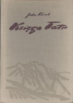 Znalezione obrazy dla zapytania Jalu Kurek : Księga Tatr 1957