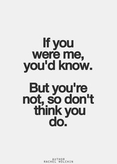 Some ppl will never understand me or why I have or do the things I've done/do... U couldn't walk a mile in my shoes... Don't judge... I really don't do half the stuff ppl probably think I do but the stuff I do do it's a reason for it no excuse it is what it is ya know