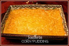 Sweet Tea and Cornbread: Kathy's Southern Corn Pudding!