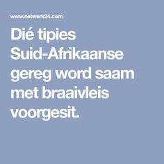 Dié tipies Suid-Afrikaanse gereg word saam met braaivleis voorgesit. Snack Recipes, Snacks, Words, Snack Mix Recipes, Appetizer Recipes, Appetizers, Treats, Horse, Relish Recipes