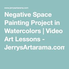 Negative Space Painting Project in Watercolors | Video Art Lessons - JerrysArtarama.com