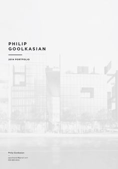 Philip Goolkasian 2014 Architecture Portfolio  Academic and Professional Architecture, Engineering, and Graphic Design Work, 2009-2014