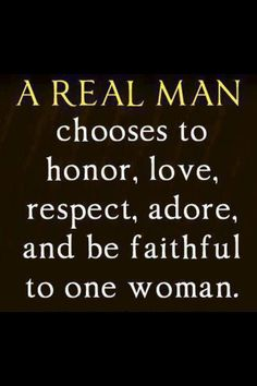 This works both ways- remember that!!  :-)... sadly there isnt many real men out there!