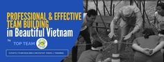 Top Team is the most cited company in Vietnam for quality team building, leadership and management training, corporate events and incentive travel, regularly receiving praise from the press and our highly satisfied clients. - Top Team Is Also The First & Only Vietnamese Company Nominated As A Finalist By A Prestigious Asian Award Program: