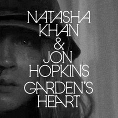 music-natasha-khan-jon-hopkins-gardens-heart