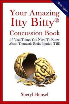 Your Amazing Itty Bitty Concussion Book: 15 Vital Things You Should Know About Traumatic #BrainInjury (TBI) #neuroskills