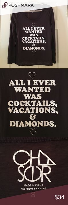 """Chaser long-sleeve black t-shirt """"ALL I EVER WANTED WAS COCKTAILS, VACATIONS, & DIAMONDS.""""  By Chaser. Black. Very soft. Comfy. Chaser Tops Tees - Long Sleeve"""