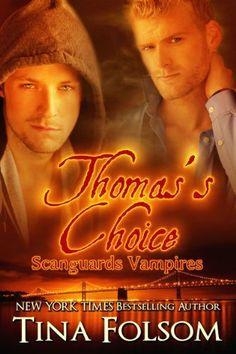 Thomas's Choice (Scanguards Vampires #8) by Tina Folsom, http://www.amazon.com/dp/B00FO8G85Y/ref=cm_sw_r_pi_dp_WdHusb1J53QSM