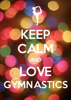 KEEP CALM AND LOVE GYMNASTICS