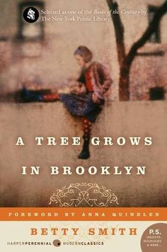 """A Tree Grows in Brooklyn"" — The American classic about a young girl's coming-of-age at the turn of the century. This is one of those heartbreaking yet hopeful stories that will stay with you for a long time."