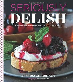 Seriously Delish Cookbook Giveaway   gimmesomeoven.com