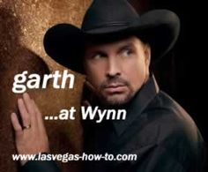 Garth at the Wynn.  Truly worth flying to Vegas to see him live in this show.  Just him and his guitar-- he talks to the audience, plays music.  Gives me chills just to think about it.